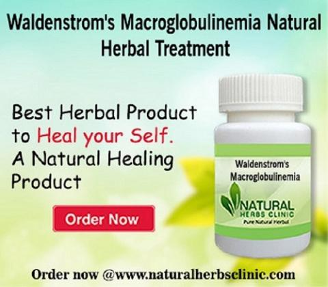 Abolish Waldenstrom's Macroglobulinemia by Using Natural Remedies