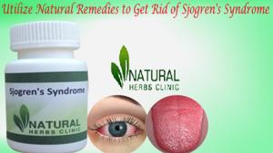 Utilize Herbal Products to Get Rid of Sjogren's Syndrome